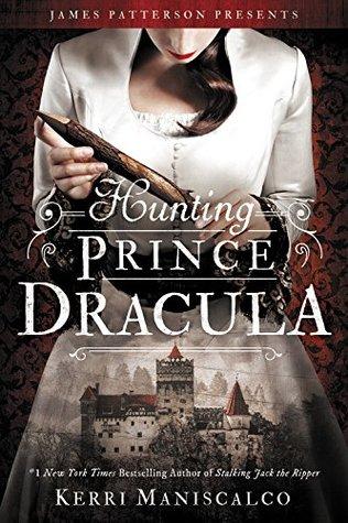 Hunting Prince Dracula by Kerri Maniscalco (wildmoobooks.com)