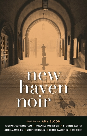 New Haven Noir by Amy Bloom, ed (WildmooBooks.com)