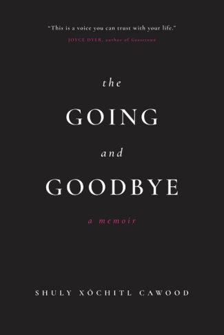 The Going and Goodbye by Shuly Cawood (WildmooBooks.com)